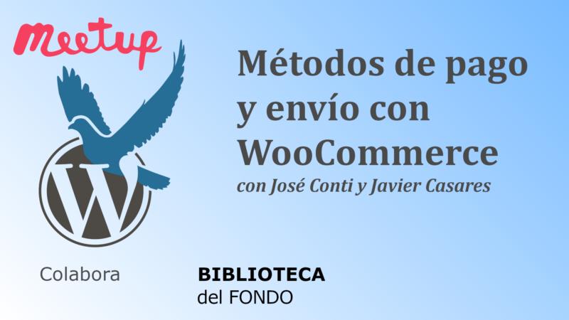 Vídeo: Métodos de pago y envío con WooCommerce
