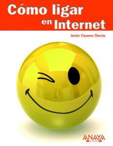 Cómo Ligar en Internet: mi nuevo libro
